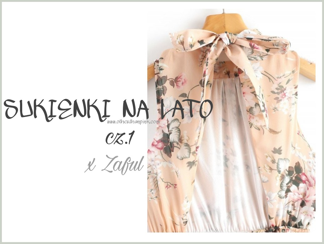 Summer dress x Zaful czyli idealne sukienki na lato