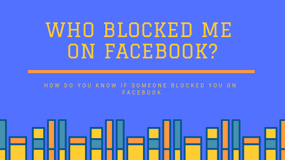 How Can I See Who Has Blocked Me On Facebook<br/>