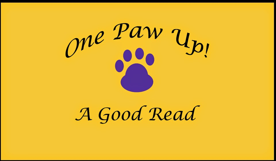 One Paw Up--A good read!