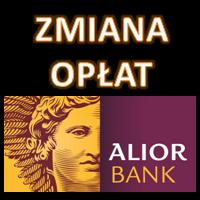 Zmiana opłat i prowizji w Alior Banku oraz dla klientów BPH