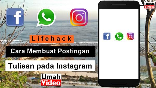 Lifehack: Cara Membuat Postingan Tulisan Pada Instagram
