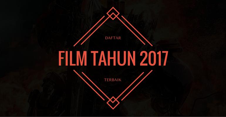 Daftar Film Terbaik Tahun 2017
