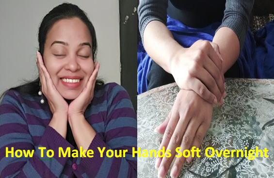 how to make hands soft and white overnight
