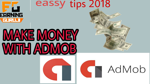 MAKE MONEY WITH ADMOB