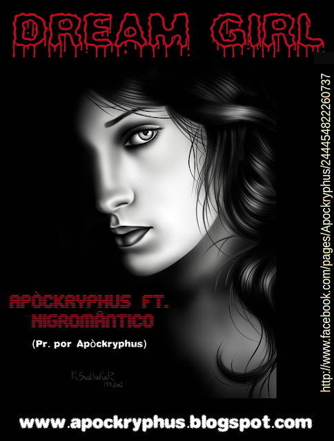 "Apòckryphus ft. Nigromântico ""Dream Girl"""