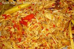 Resep Ayam suir Bali tanpa Santan yang gurih dan pedas