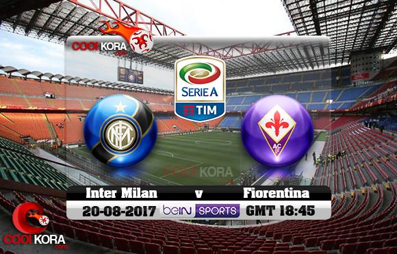 مشاهدة مباراة إنتر ميلان وفيورنتينا اليوم 20-8-2017 في الدوري الإيطالي