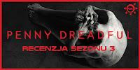 http://www.mechaniczna-kulturacja.pl/2016/07/penny-dreadful-sezon-3.html