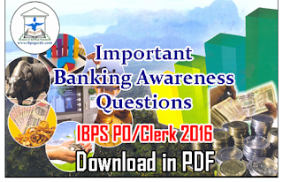 List of Important Banking Awareness Questions for Upcoming IBPS PO/Clerk/RRB 2016 – Download in PDF