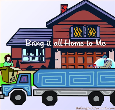 Bring it all Home to Me | Graphic designed by and property of www.BakingInATornado.com | #MyGraphics #humor