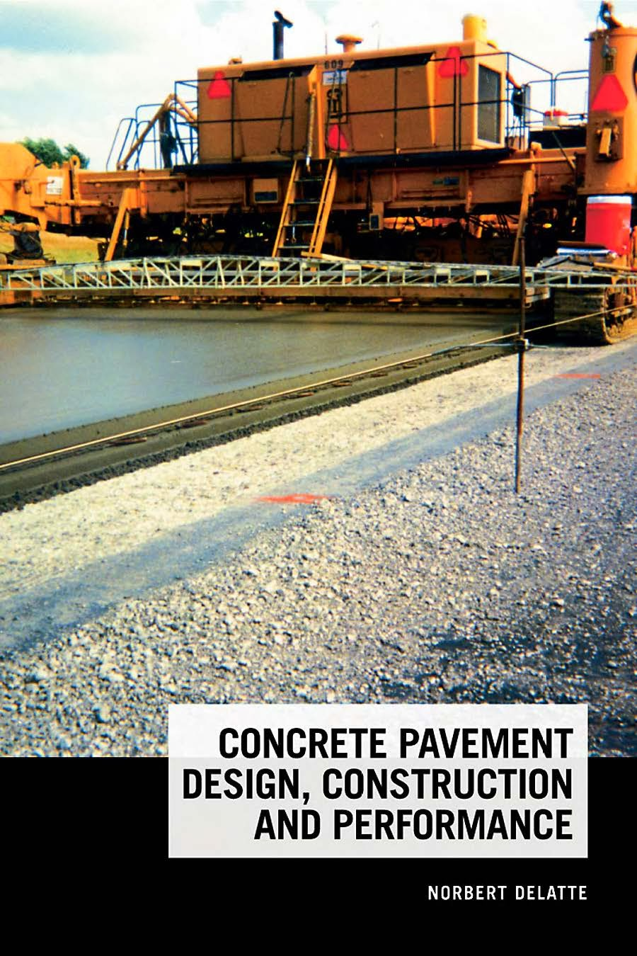 Concrete Pavement Design,Construction & Performance by Norbert Delatte