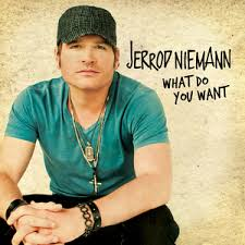 Terjemahan Lirik Lagu What Do You Want - Jerrod Niemann