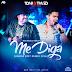 Lançamento: Toni e Tiago - Me Diga (Andrë Edit Remix 2016)