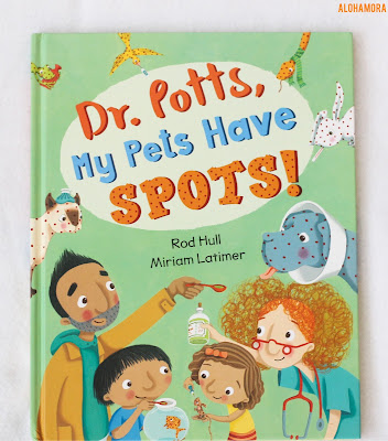 Dr. Potts, My Pets Have Spots! by Rod Hull gets 3.5 out of 5 stars.  Good repetition with phrases which is perfect for toddlers, preschoolers, and kindergartners.  Fun story idea. Illustrations are great. Fun endpapers. picture book. Alohamora Open a Book, alohamoraopenabook https://alohamoraopenabook.blogspot.com/