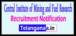 CIMFR Central Institute of Mining and Fuel Research Recruitment Notification 2017 Last Date  28-04-2017