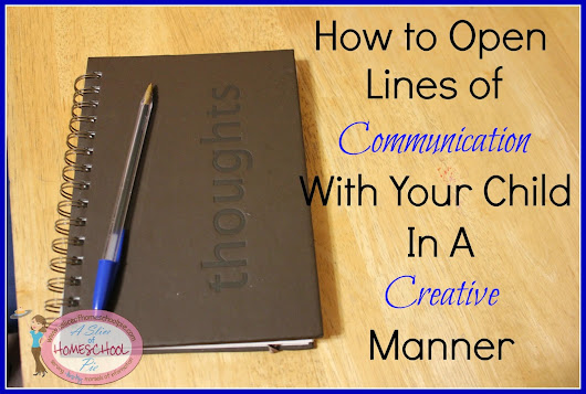 How to Open Lines of Communication With Your Child in a Creative Manner