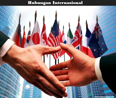 Pengertian, Asas, Pola, dan Sarana Hubungan Internasional Beserta 8 Tujuannya Menurut Para Ahli Secara Lengkap