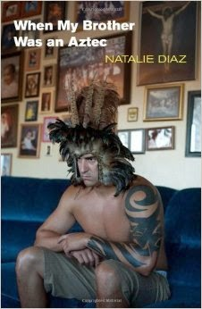 http://www.amazon.com/When-My-Brother-Was-Aztec/dp/155659383X/ref=sr_1_1?s=books&ie=UTF8&qid=1395010444&sr=1-1&keywords=natalie+diaz+when+my+brother+was+an+aztec
