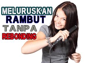 cara meluruskan rambut secara alami dengan cepat pada rambut keriting