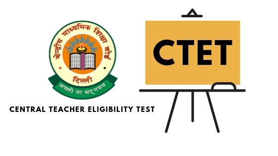 CTET : Central Teacher Eligibility Test Latest News