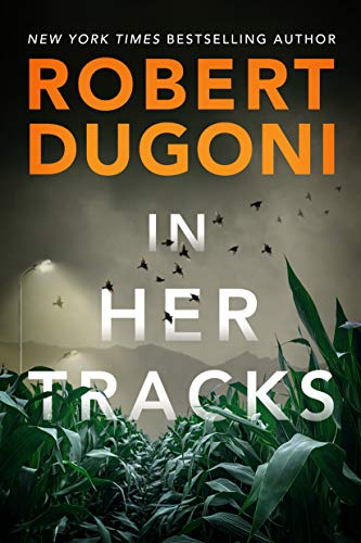 In Her Tracks (Tracy Crosswhite Book 8) by Robert Dugoni