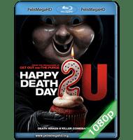 FELIZ DÍA DE TU MUERTE 2 (2019) 1080P HD MKV ESPAÑOL LATINO
