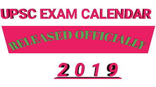 UPSC EXAM CALENDAR 2019|UNION PUBLIC SERVICE COMMISSION COMPLETE SCHEDULE OF EXAM 2019-here is given a to z exams lists conducted by UPSC around the year of 2019