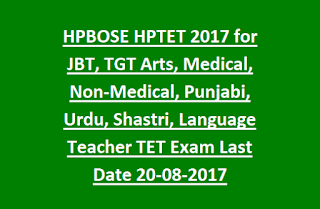 HPBOSE HPTET Notification 2017 for JBT, TGT Arts, Medical, Non-Medical, Punjabi, Urdu, Shastri TET, Language Teacher TET Exam