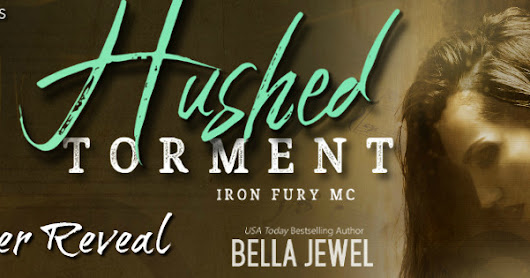 ~*♥Cover Reveal♥*~ Hushed Torment (Iron Fury MC #2) by Bella Jewel