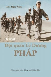 Bí Mật Đội Quân Lê Dương Pháp - Đào Ngọc Ninh