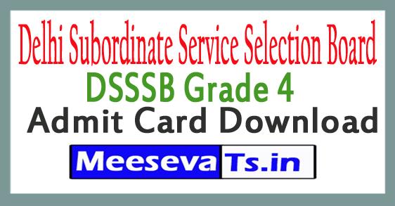 Delhi Subordinate Service Selection Board DSSSB Grade 4 Admit Card Download