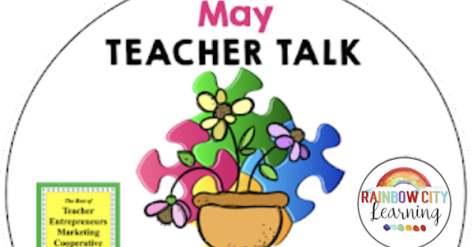 May Teacher Talk