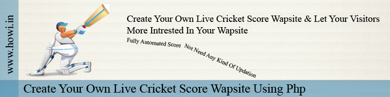 Create Your Own Live Cricket Score Wapsite