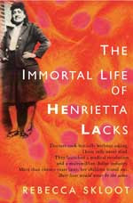 Cover of The Immortal Life of Henrietta Lacks, with photo of Henrietta and orange cells