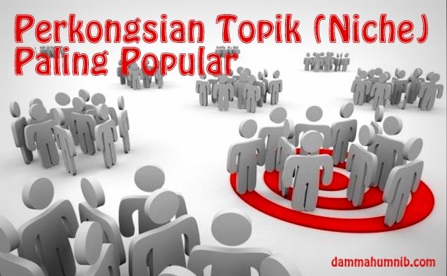 Perkongsian Topik (Niche) Blog Paling Popular