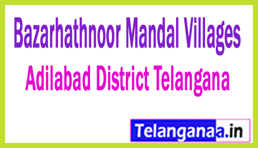 Bazarhathnoor Mandal and Villages in Adilabad District Telangana