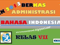 Administrasi Bahasa Indonesia SMP/MTs Kelas VII Kurikulum 2013  Terbaru