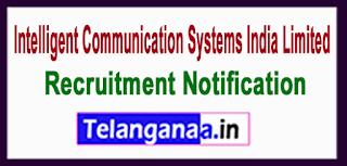 ICSIL Intelligent Communication Systems India Limited Recruitment Notification 2017 Last Date 28-07-2017