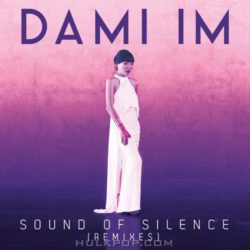 Dami Im – Sound of Silence (Remixes) – Single