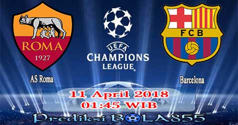 Prediksi Bola855 AS Roma vs Barcelona 11 April 2018