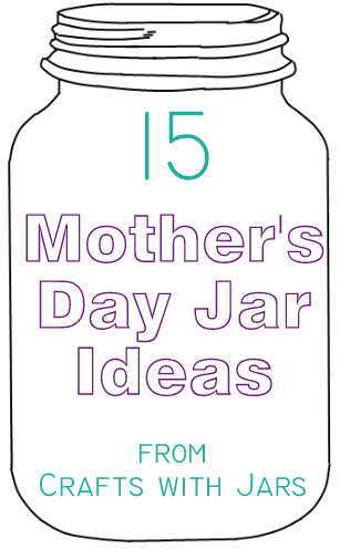 Crafts With Jars Mother S Day Mason Jars