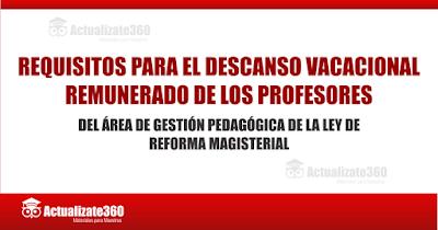 REQUISITOS PARA EL DESCANSO VACACIONAL REMUNERADO DE LOS PROFESORES