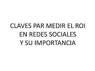 CLAVES PAR MEDIR EL ROI EN REDES SOCIALES Y SU IMPORTANCIA