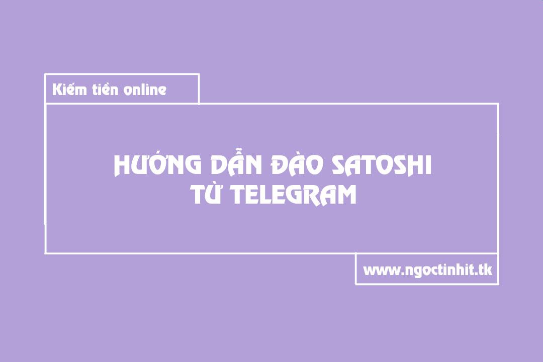 Hướng Dẫn Đào Satoshi Từ Telegram   Ngọc Tính IT