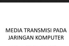 Media Transmisi pada Lapisan Fisik (Physical Layer)