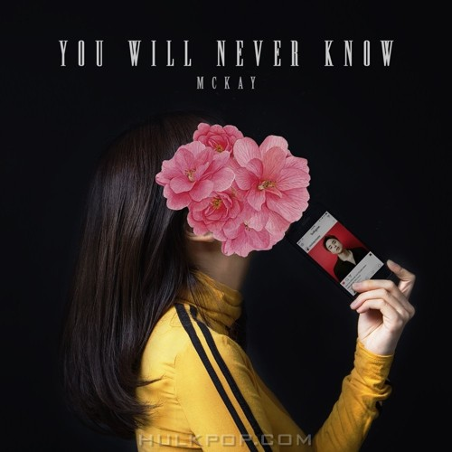 McKay – You Will Never Know – Single