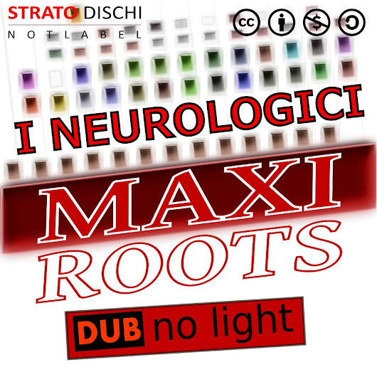 [SDR035] MAXIROOTS, I NEUROLOGICI - DUB NO LIGHT