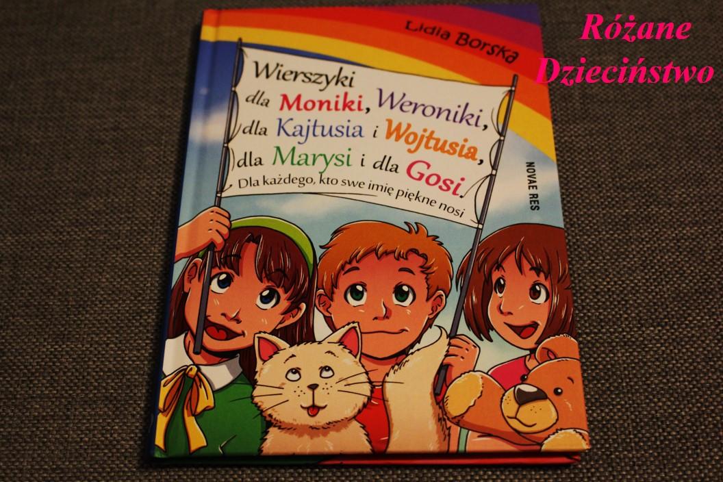 Różane Dzieciństwo Wierszyki Dla Moniki Weroniki Dla
