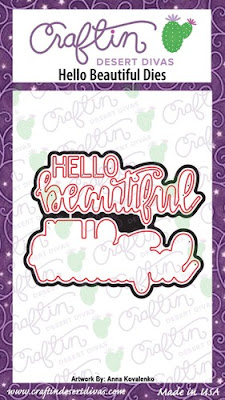 http://craftindesertdivas.com/hello-beautiful-dies/