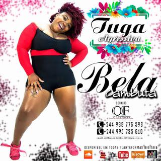 Tuga Agressiva - Bela Cambuta (Kuduro) 2019